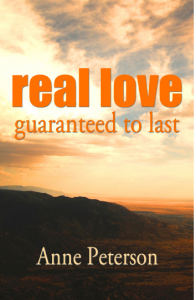 Real Love guaranteed to last by Anne Peterson